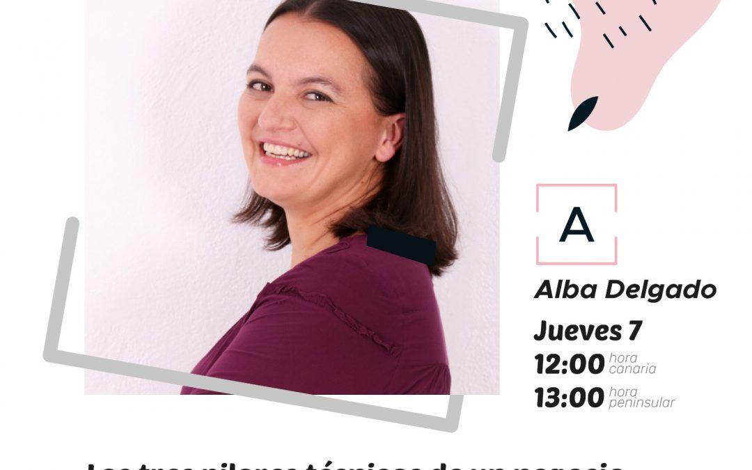 Los 3 pilares técnicos de un negocio rentable con Alba Delgado