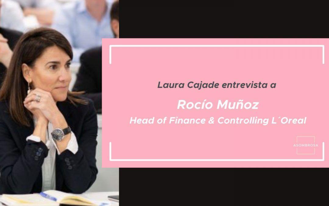 Mujeres líderes: Entrevista a Rocío Muñoz Head of Finance and Controlling de L'oreal Luxe